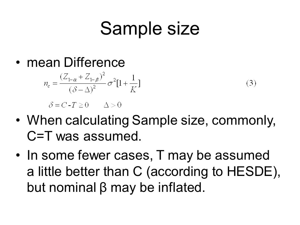 mean Difference When calculating Sample size, commonly, C=T was assumed.