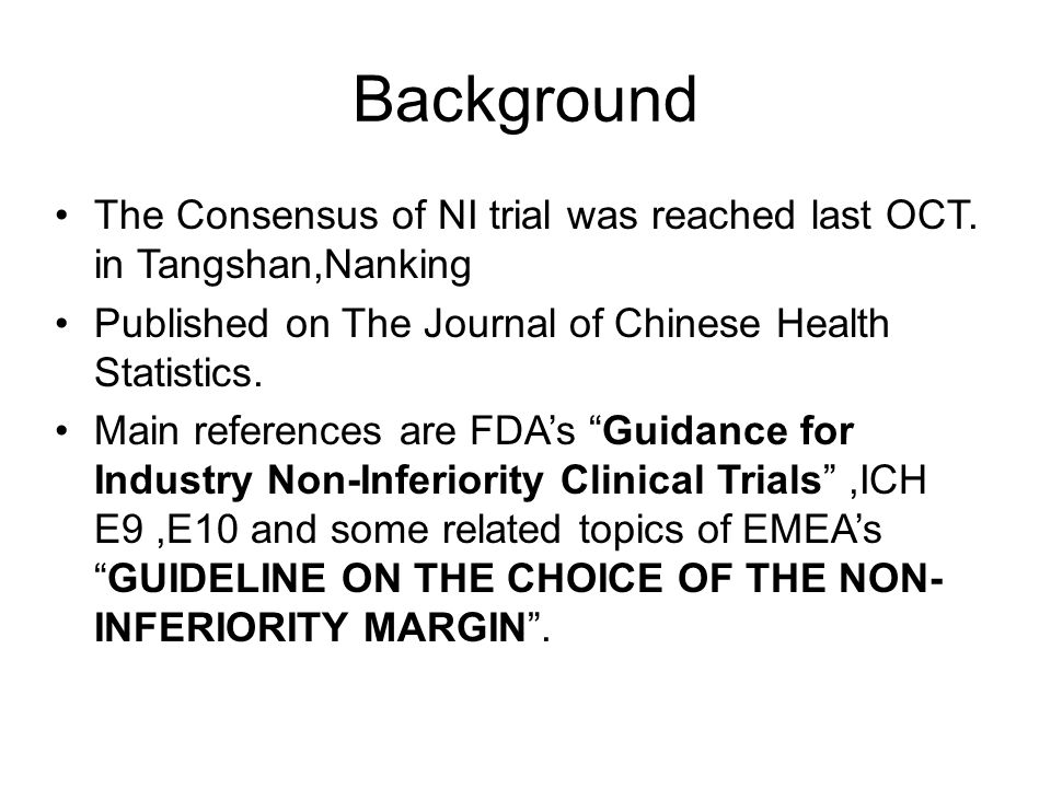 Background The Consensus of NI trial was reached last OCT.