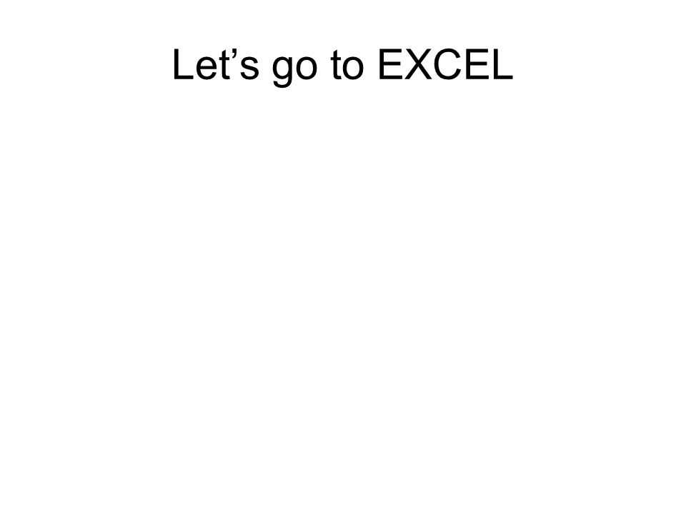 Lets go to EXCEL
