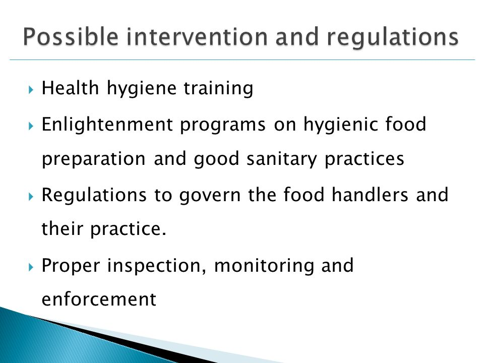 Health hygiene training Enlightenment programs on hygienic food preparation and good sanitary practices Regulations to govern the food handlers and their practice.
