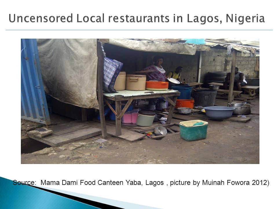 Source: Mama Dami Food Canteen Yaba, Lagos, picture by Muinah Fowora 2012)