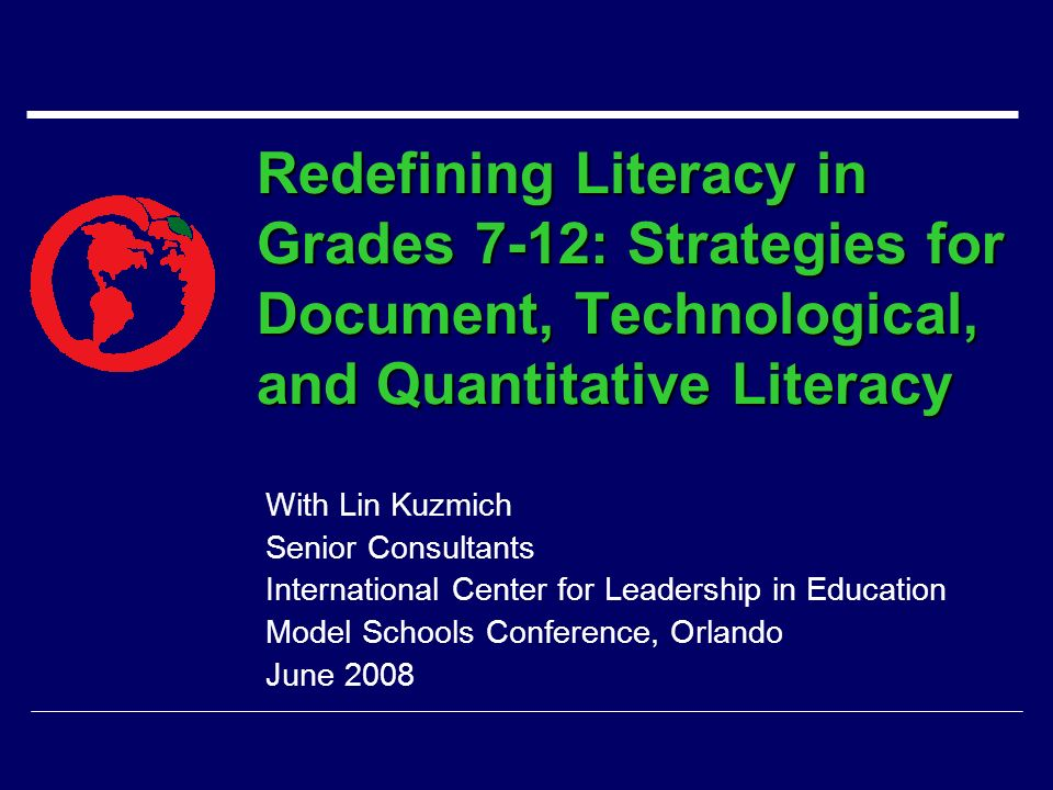 Redefining Literacy in Grades 7-12: Strategies for Document, Technological, and Quantitative Literacy With Lin Kuzmich Senior Consultants Internationa
