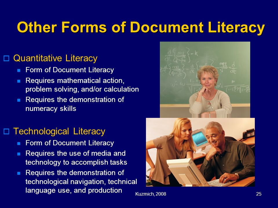 Kuzmich, 200825 Other Forms of Document Literacy Quantitative Literacy Form of Document Literacy Requires mathematical action, problem solving, and/or