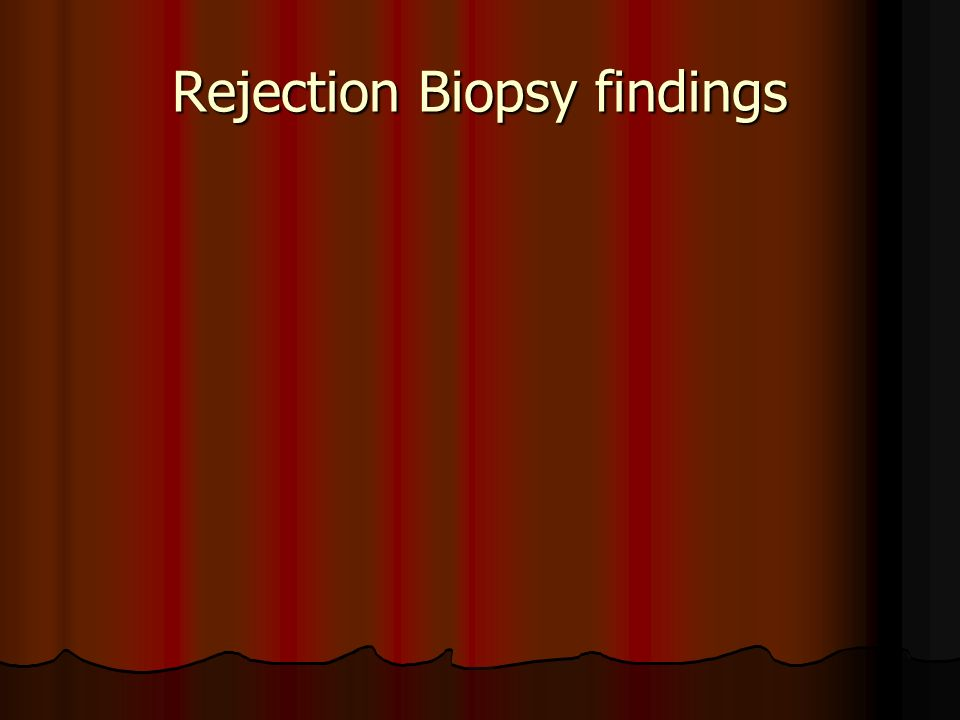 Rejection Biopsy findings