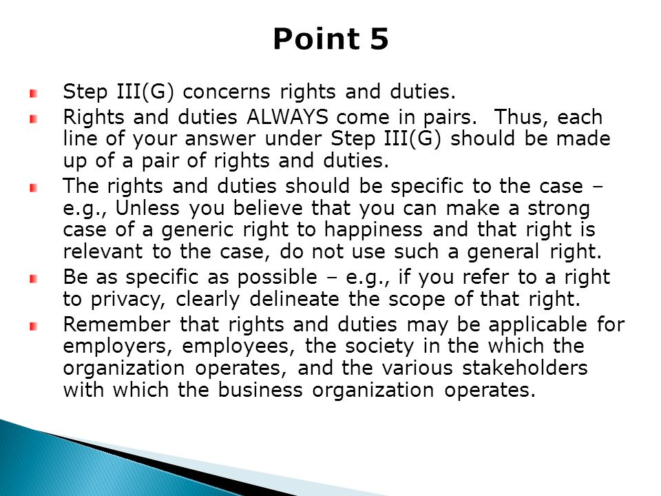 Step III(G) concerns rights and duties. Rights and duties ALWAYS come in pairs. Thus, each line of your answer under Step III(G) should be made up of