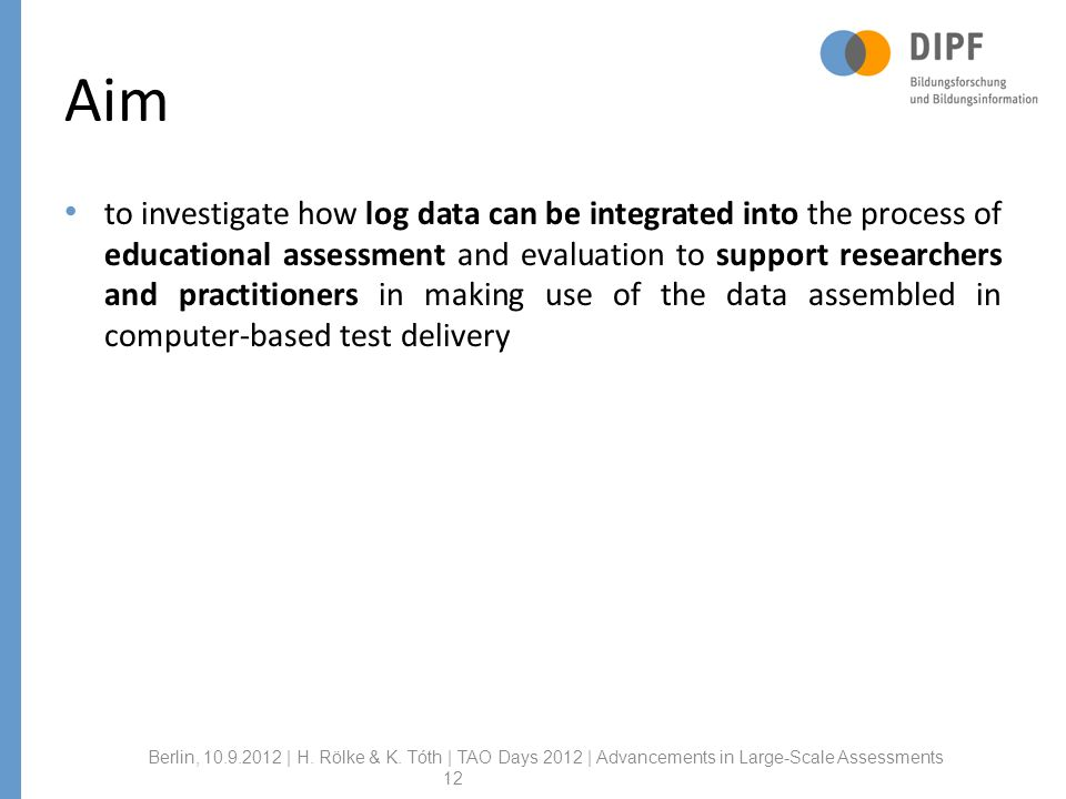 Aim to investigate how log data can be integrated into the process of educational assessment and evaluation to support researchers and practitioners i