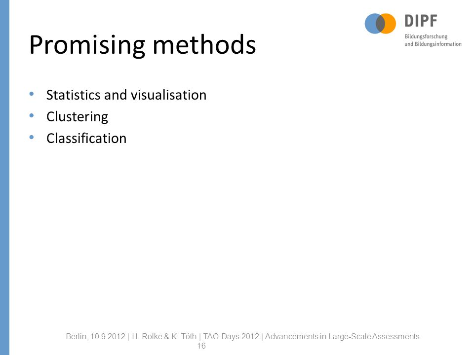 Promising methods Statistics and visualisation Clustering Classification Berlin, | H.