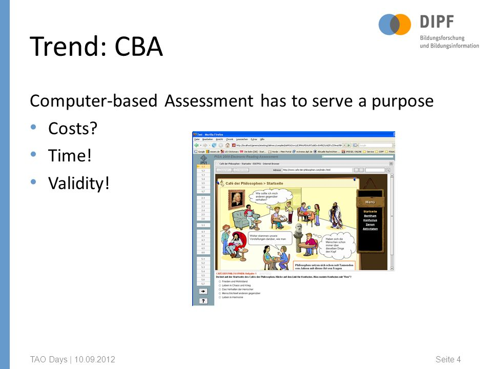 Trend: CBA Computer-based Assessment has to serve a purpose Costs.