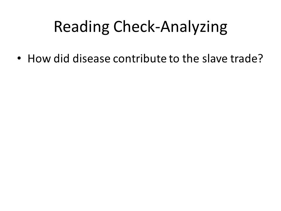 Reading Check-Analyzing How did disease contribute to the slave trade?