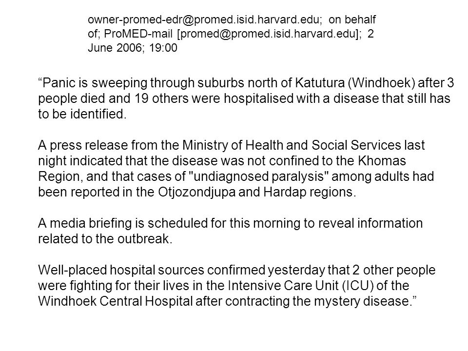 Panic is sweeping through suburbs north of Katutura (Windhoek) after 3 people died and 19 others were hospitalised with a disease that still has to be