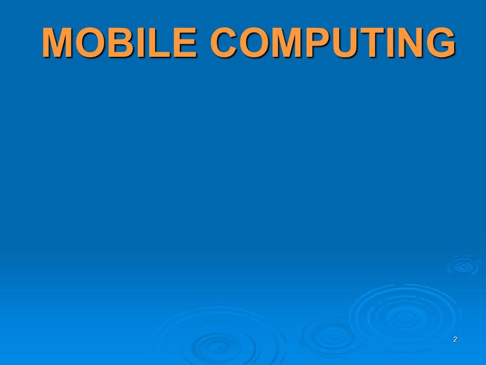 2 MOBILE COMPUTING MOBILE COMPUTING
