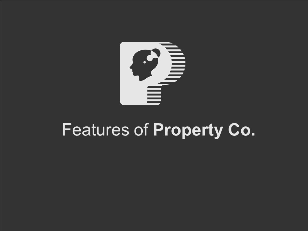 Features of Property Co.