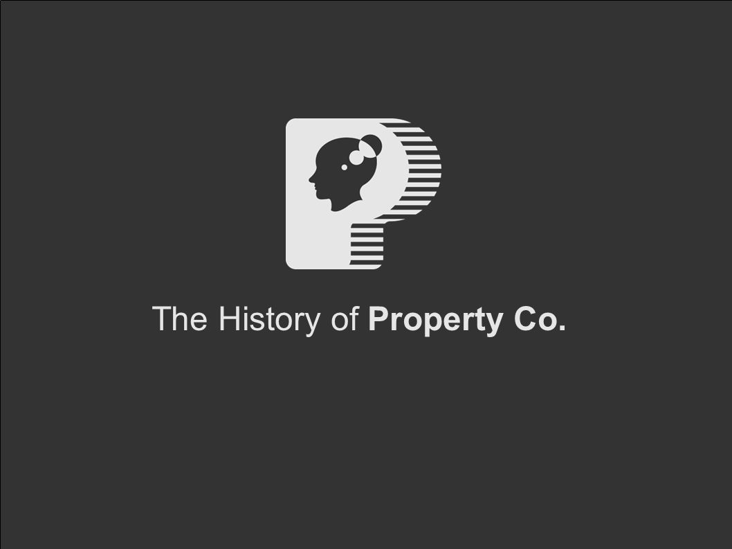 The History of Property Co.