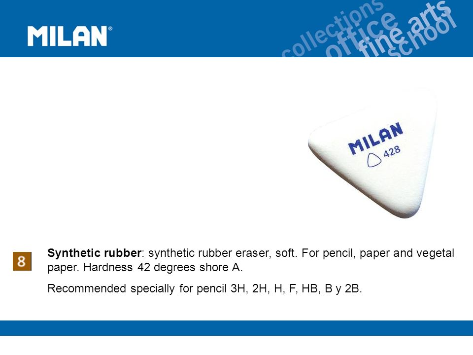 Synthetic rubber: synthetic rubber eraser, soft. For pencil, paper and vegetal paper.