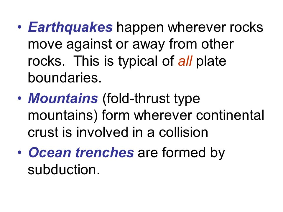 Volcanoes happen only –at subduction zones –where plates spread apart, or –at hot spots (mantle plumes).