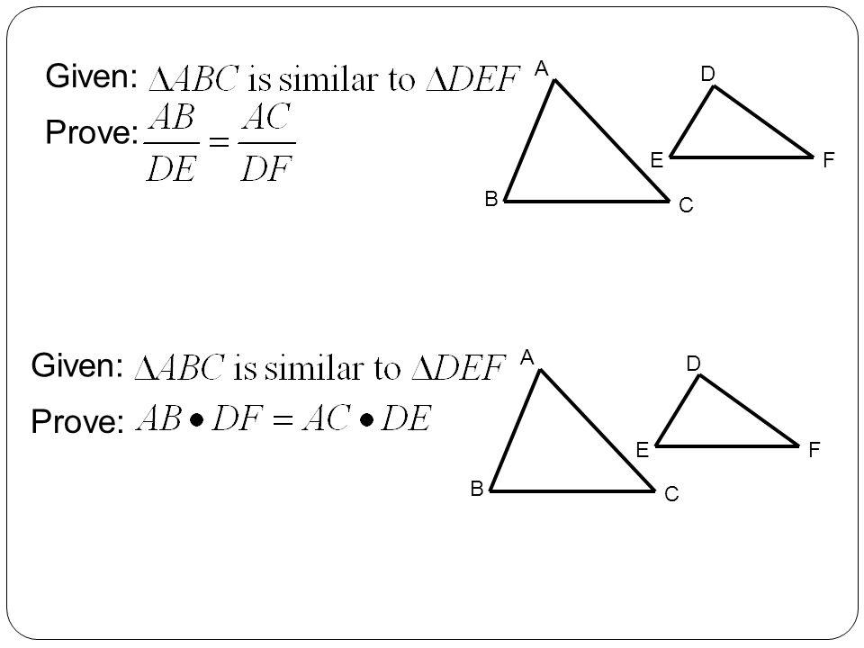 Given: Prove: A B C D EF Given: Prove: A B C D EF