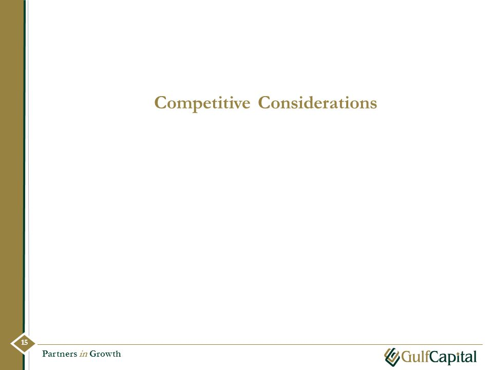 Competitive Considerations Partners in Growth 15