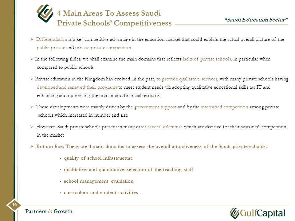 Partners in Growth 4 Main Areas To Assess Saudi Private Schools Competitiveness Saudi Education Sector Differentiation is a key competitive advantage