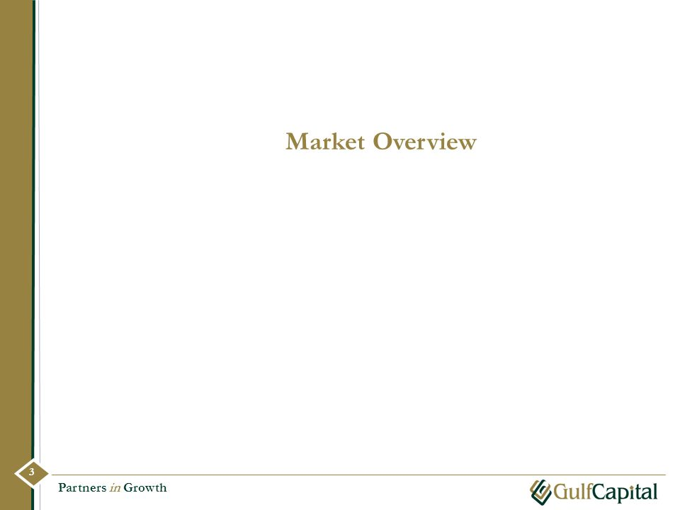 Market Overview Partners in Growth 3 3