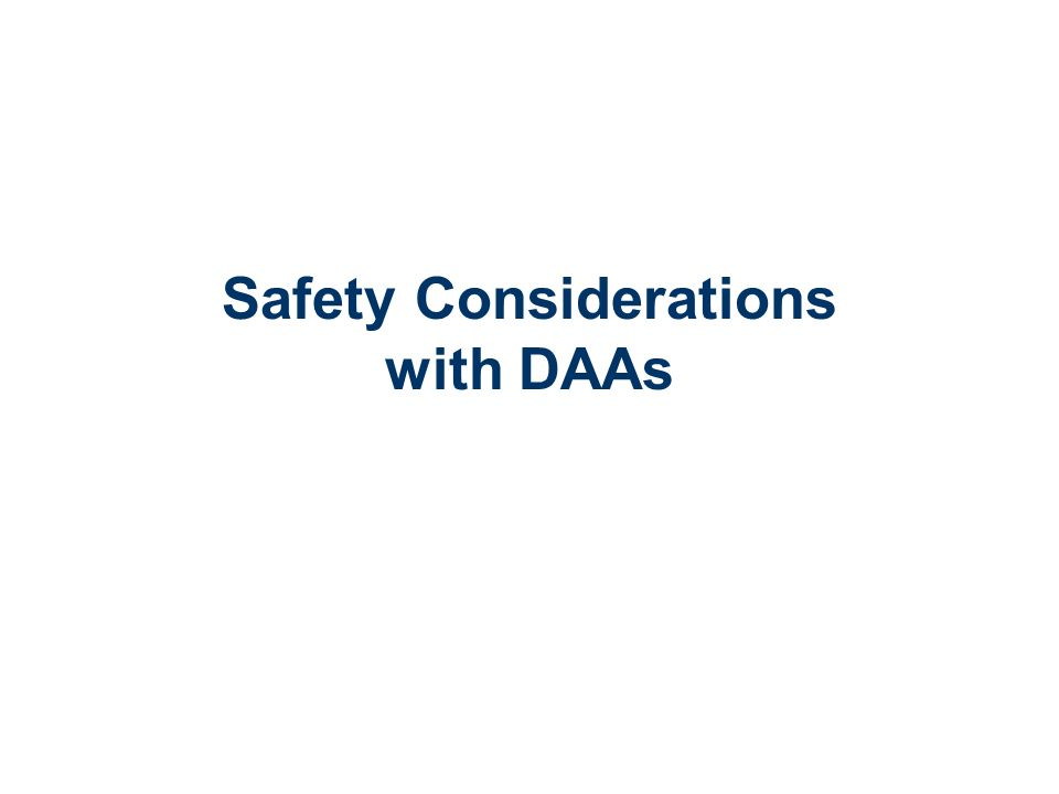 Safety Considerations with DAAs