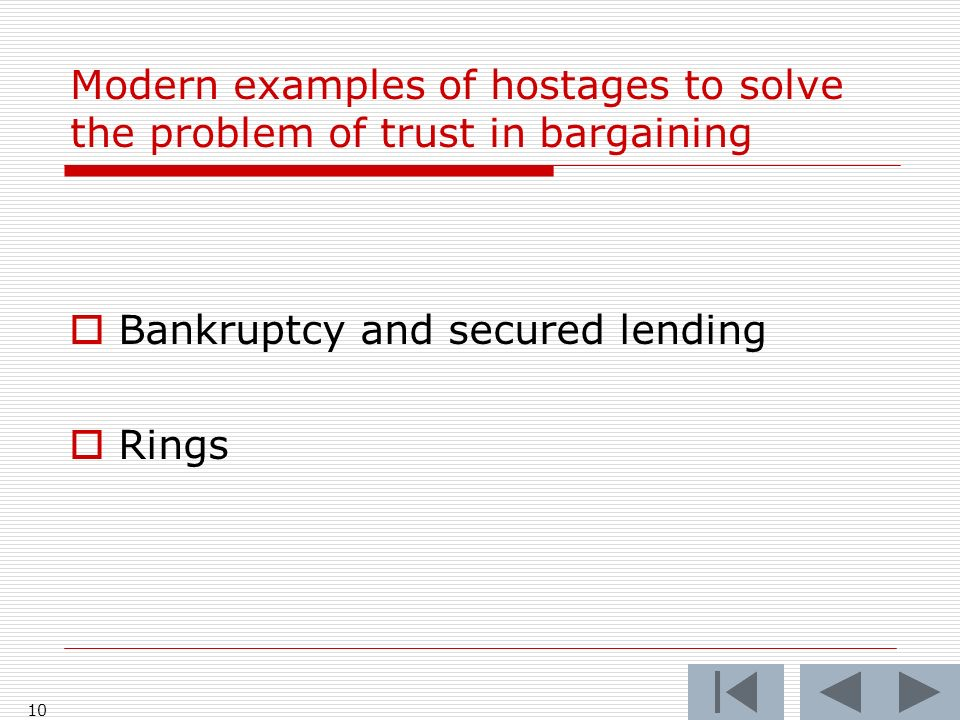 10 Modern examples of hostages to solve the problem of trust in bargaining Bankruptcy and secured lending Rings