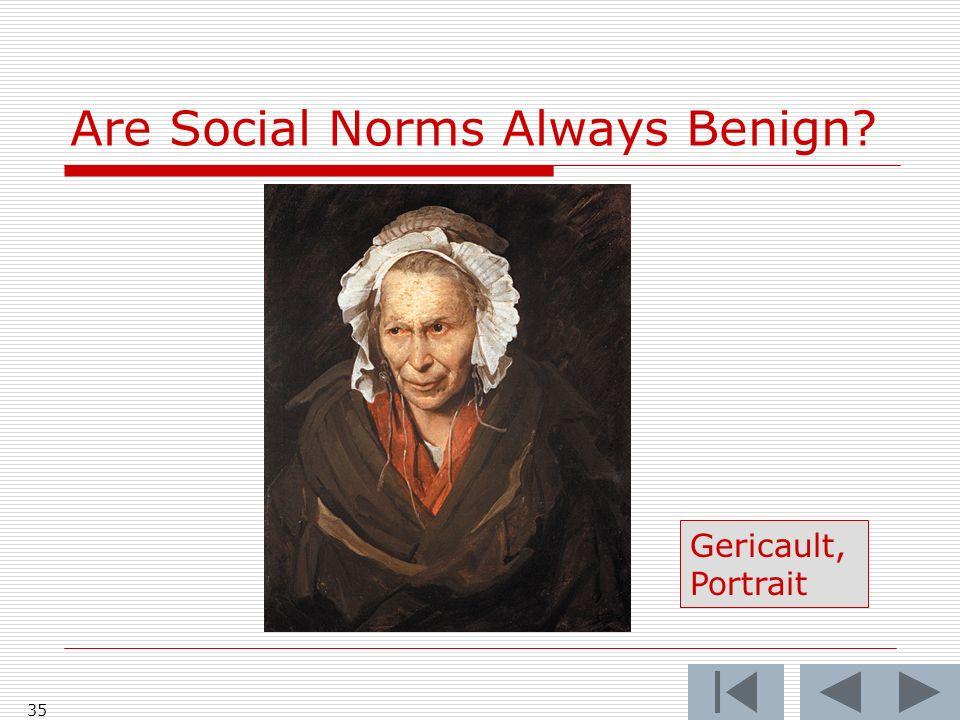 Are Social Norms Always Benign? 35 Gericault, Portrait