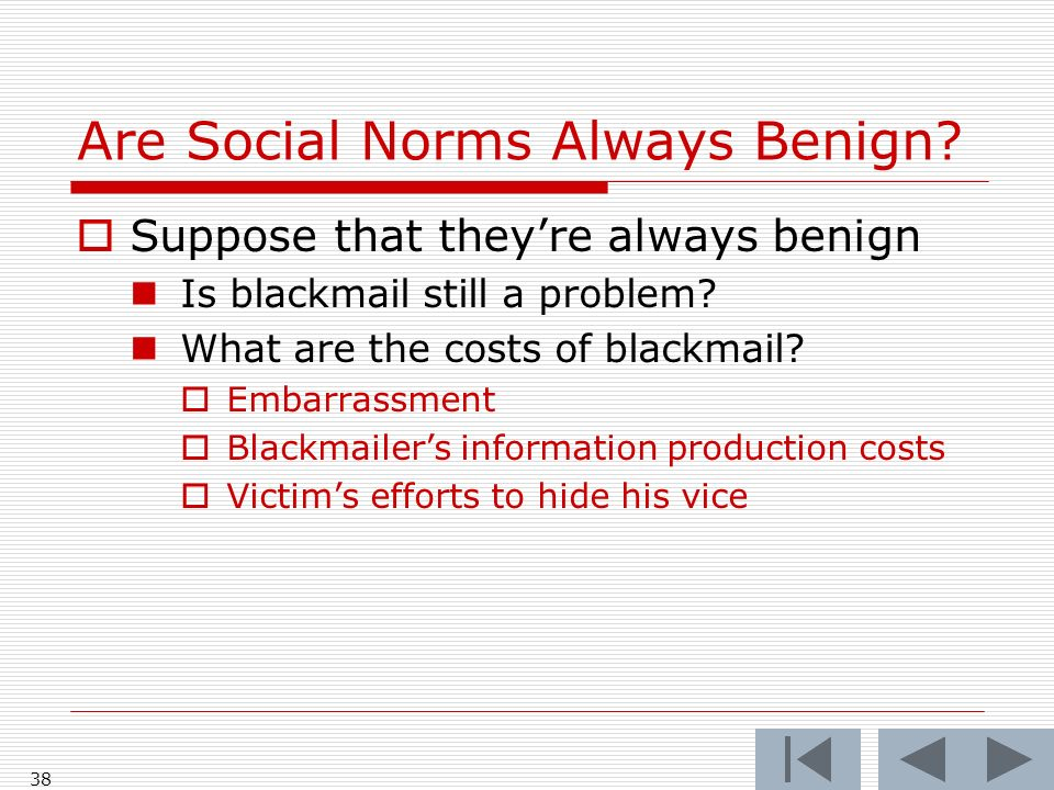 Are Social Norms Always Benign. Suppose that theyre always benign Is blackmail still a problem.