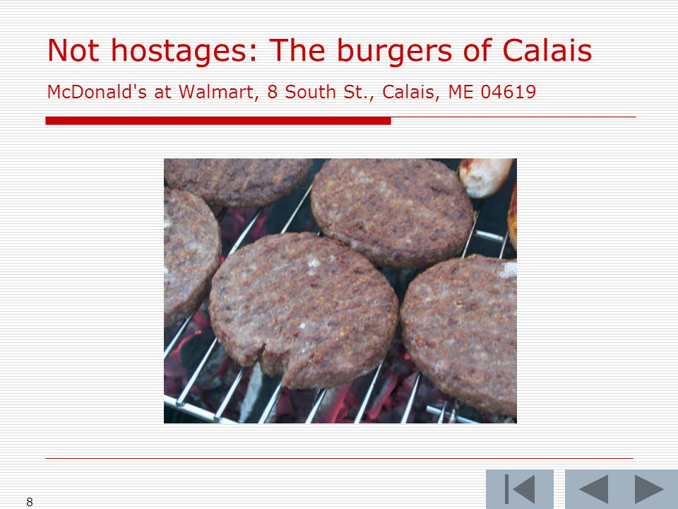 8 Not hostages: The burgers of Calais McDonald s at Walmart, 8 South St., Calais, ME 04619