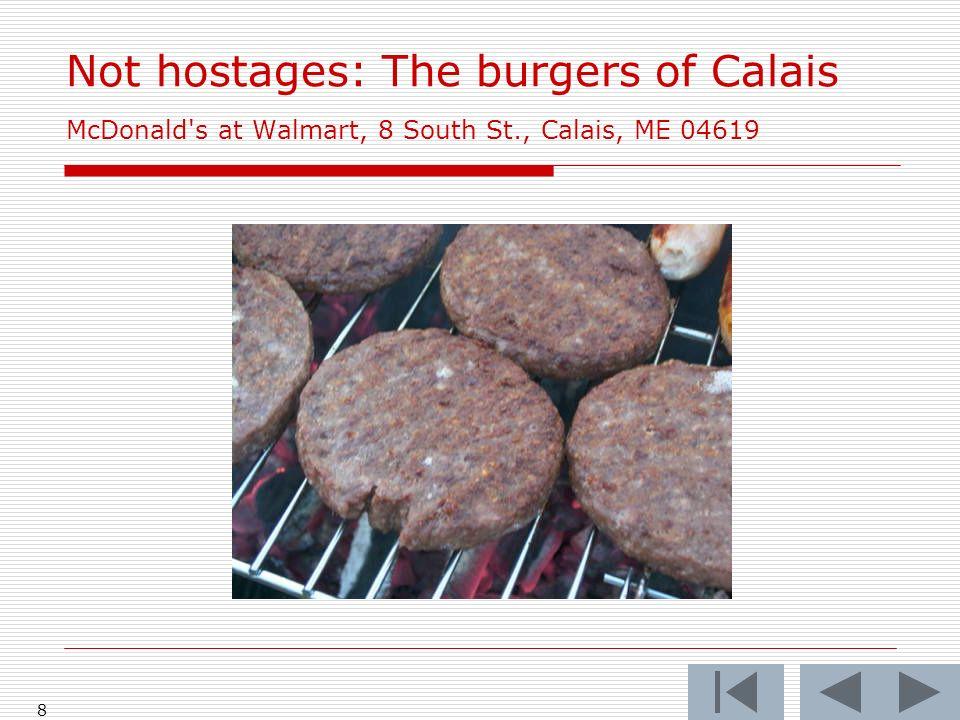 8 Not hostages: The burgers of Calais McDonald's at Walmart, 8 South St., Calais, ME 04619