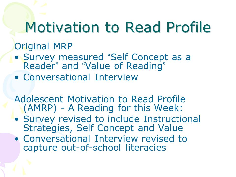 Motivation to Read Profile Original MRP Survey measured Self Concept as a Reader and Value of Reading Conversational Interview Adolescent Motivation t