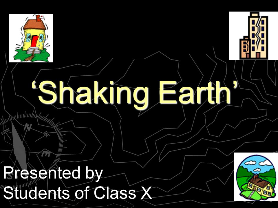 Shaking Earth Presented by Students of Class X