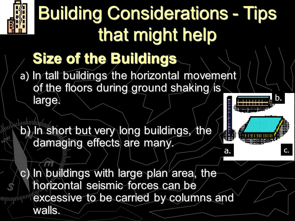 Size of the Buildings Size of the Buildings a) In tall buildings the horizontal movement of the floors during ground shaking is large.