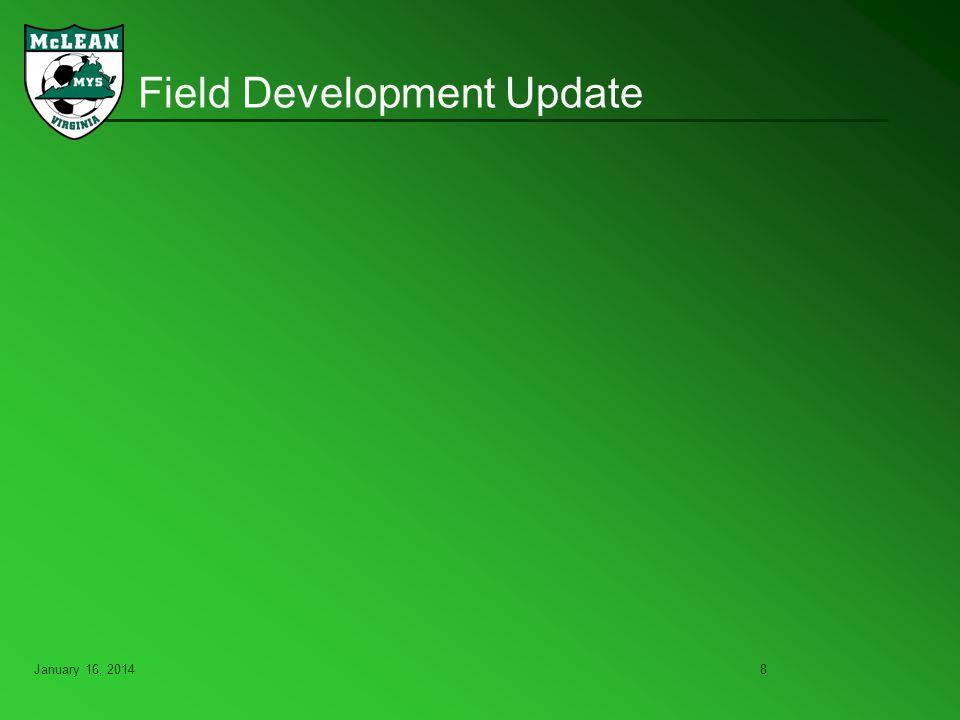 January 16, 20148 Field Development Update