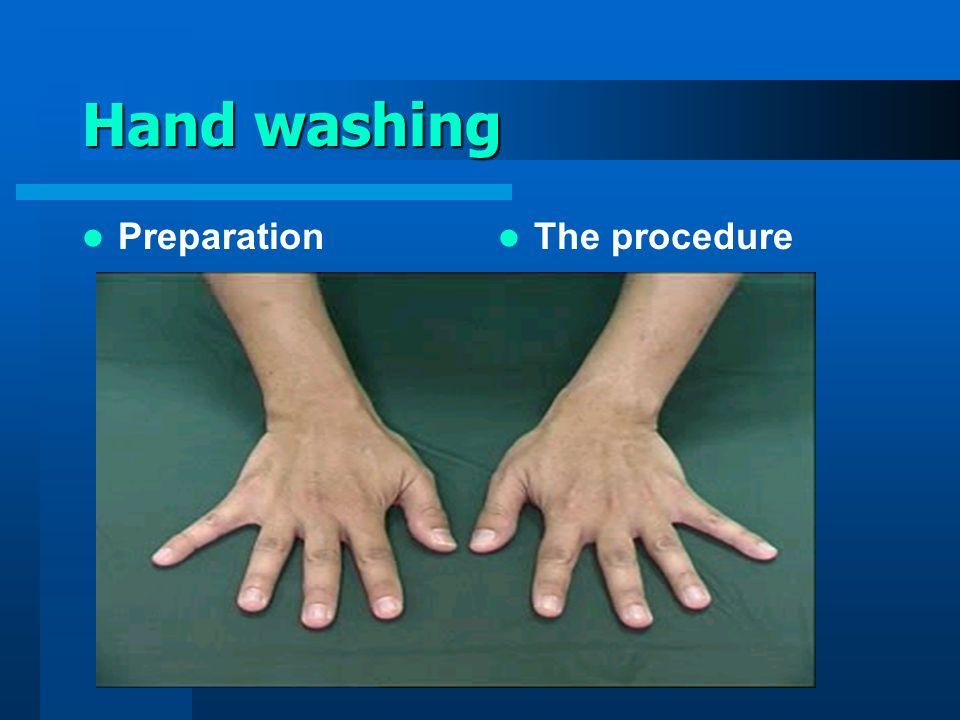 Hand washing Preparation The procedure