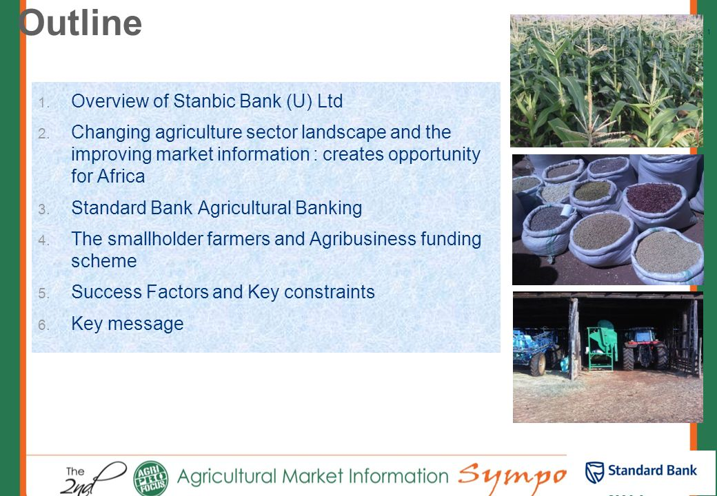 Private and confidential Agricultural Banking Stanbic Bank Uganda Experiences in developing agricultural financial loans – the role of market informat