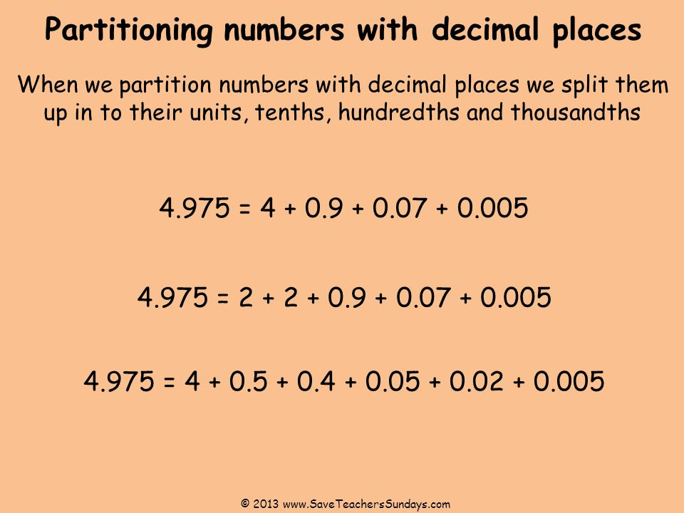 Partitioning numbers with decimal places When we partition numbers with decimal places we split them up in to their units, tenths, hundredths and thou