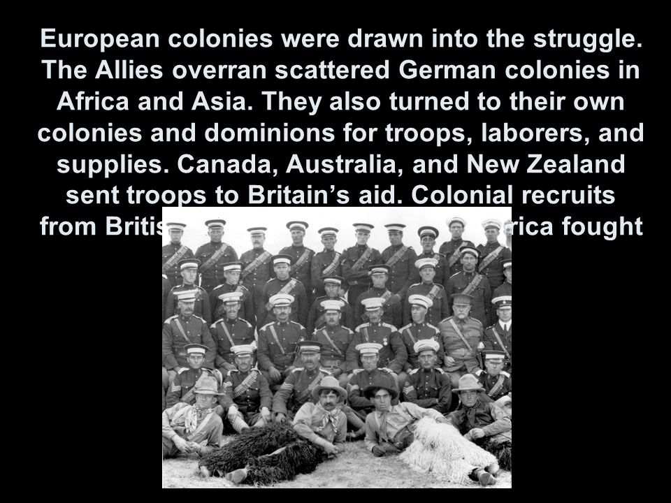 European colonies were drawn into the struggle.