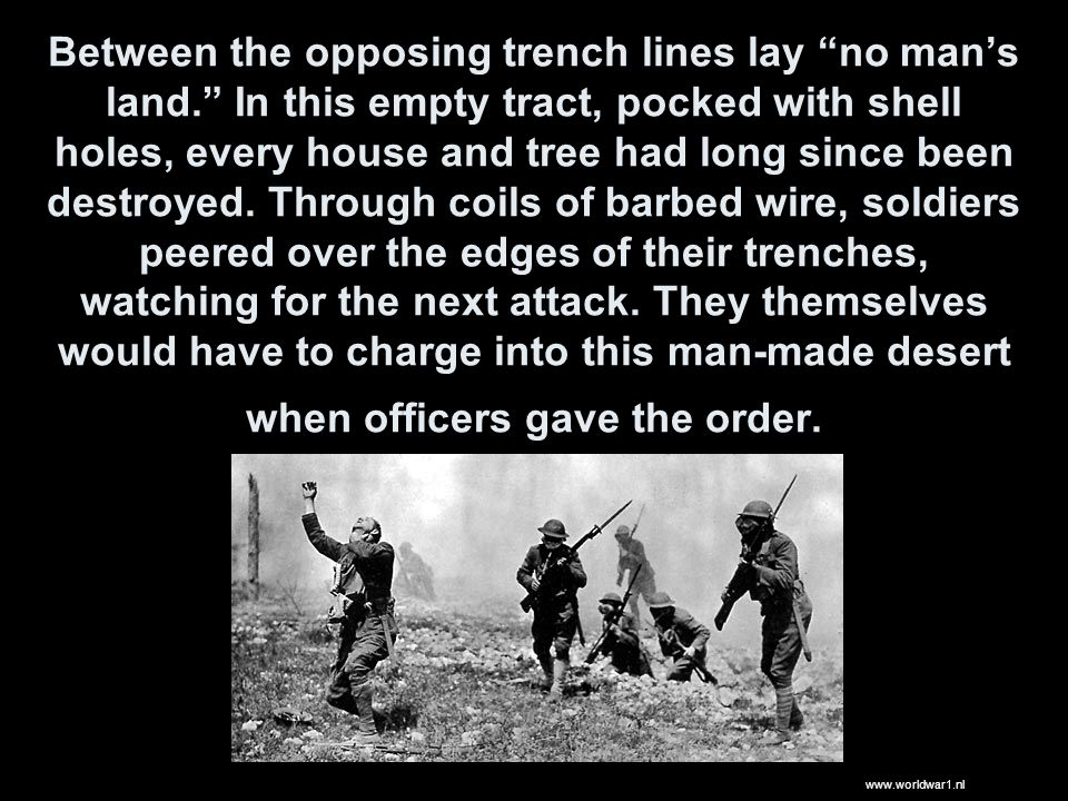 Between the opposing trench lines lay no mans land.