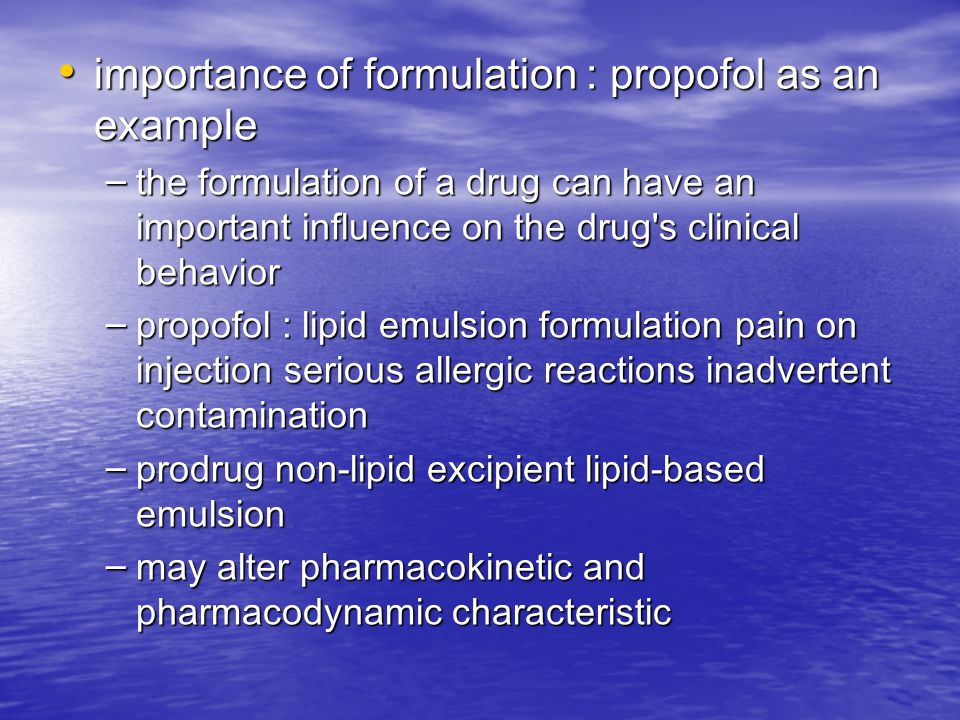importance of formulation : propofol as an example importance of formulation : propofol as an example – the formulation of a drug can have an importan