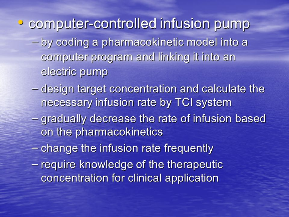 computer-controlled infusion pump computer-controlled infusion pump – by coding a pharmacokinetic model into a computer program and linking it into an
