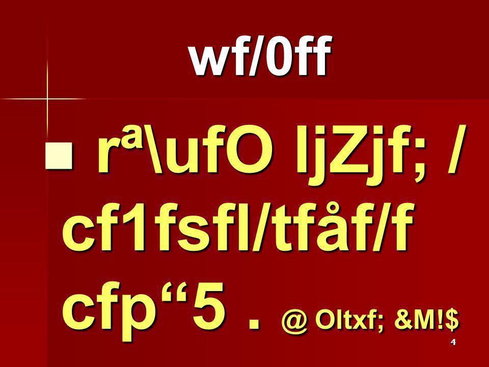 4 wf/0ff rª\ufO ljZjf; / cf1fsfl/tfåf/f cfp5. @ Oltxf; &M!$ rª\ufO ljZjf; / cf1fsfl/tfåf/f cfp5.
