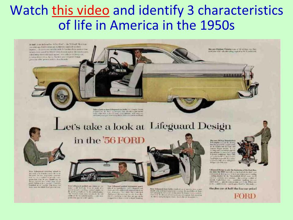 Watch this video and identify 3 characteristics of life in America in the 1950sthis video