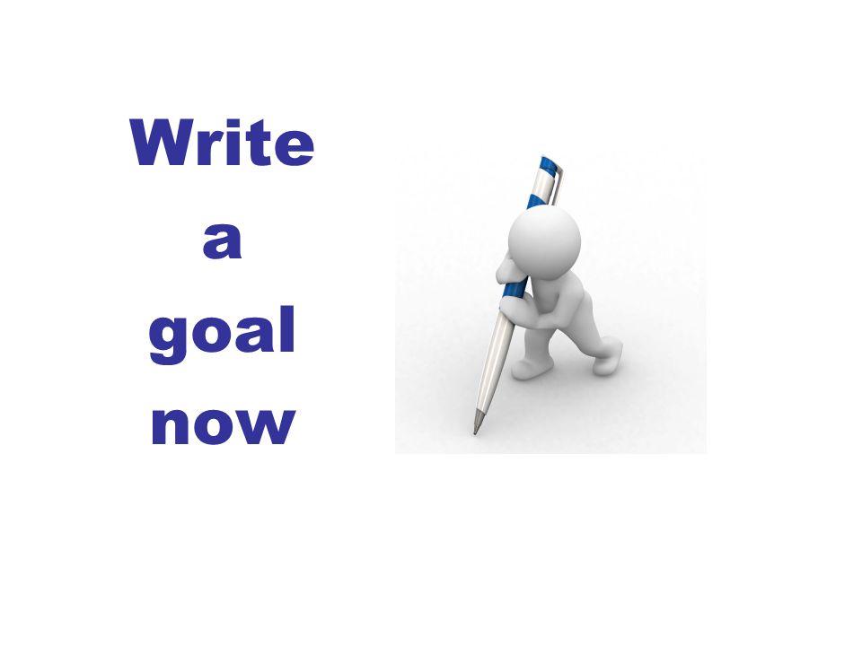 Write a goal now