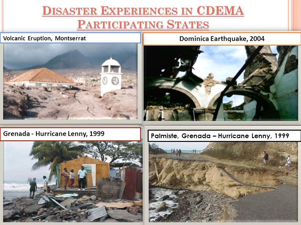 Grenada - Hurricane Lenny, 1999 Dominica Earthquake, 2004 D ISASTER E XPERIENCES IN CDEMA P ARTICIPATING S TATES 15 Palmiste, Grenada – Hurricane Lenny, 1999 Volcanic Eruption, Montserrat