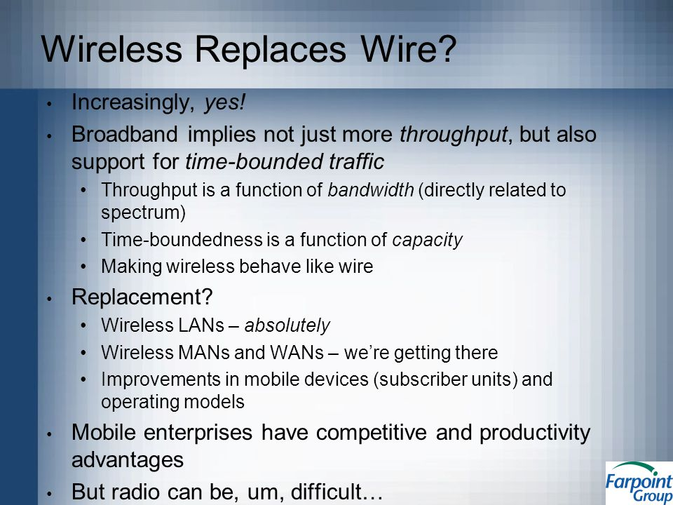 Wireless Replaces Wire. Increasingly, yes.