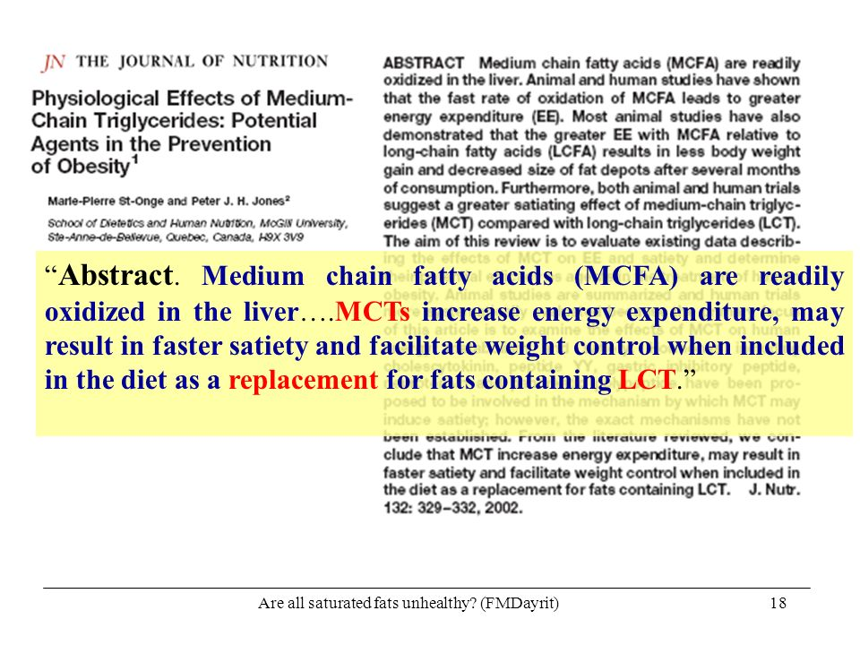 Are all saturated fats unhealthy? (FMDayrit)18 Abstract. Medium chain fatty acids (MCFA) are readily oxidized in the liver….MCTs increase energy expen