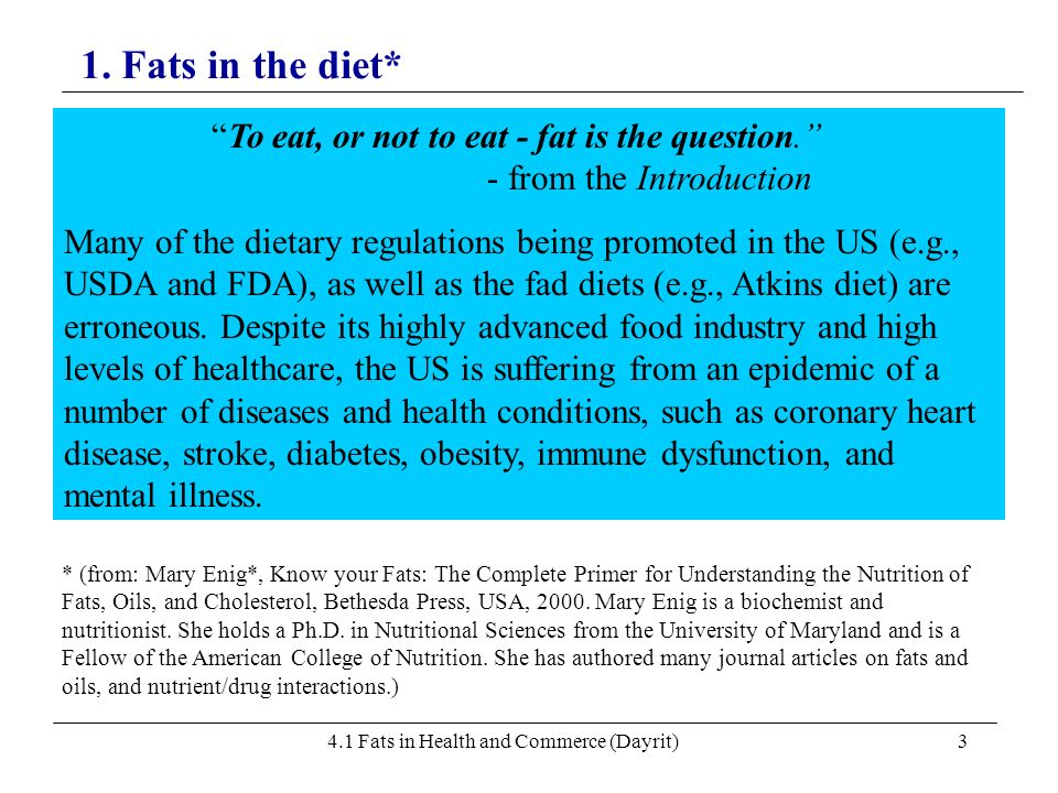 4.1 Fats in Health and Commerce (Dayrit)3 To eat, or not to eat - fat is the question. - from the Introduction Many of the dietary regulations being p