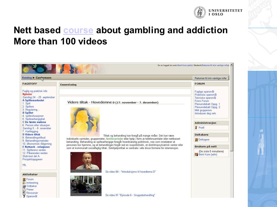 Nett based course about gambling and addiction More than 100 videoscourse