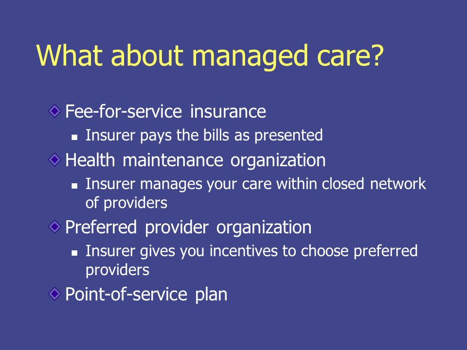 What about managed care.