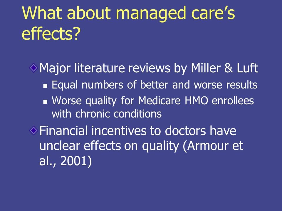 What about managed cares effects.